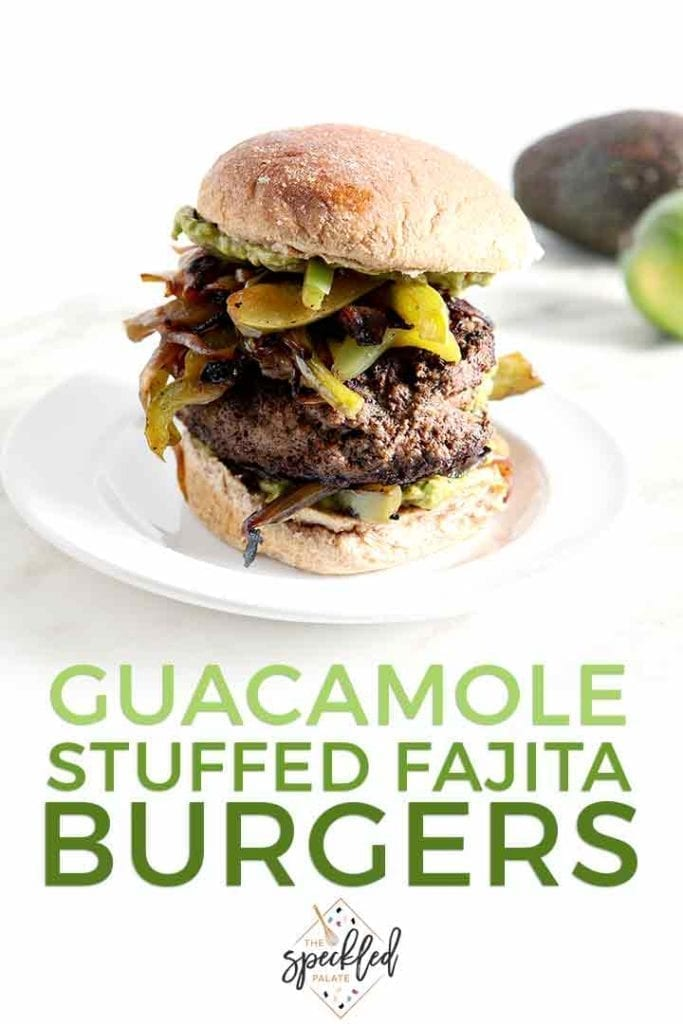 Close up of a Guacamole-Stuffed Fajita Burger with Pinterest text