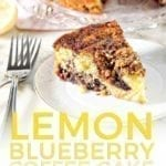 A slice of Lemon Blueberry Coffee Cake is shown on a plate with the rest of the cake, with Pinterest text