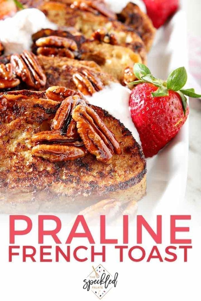 Praline French Toast feeds a crowd and satisfies any sweet craving. Not only is this breakfast delicious, but it's also dairy free AND refined sugar free! | Easy French Toast Recipe | French Toast for a Crowd | Summer French Toast | Breakfast Recipe | Brunch Recipe | Dairy Free Brunch | #brunch #frenchtoast #speckledpalate