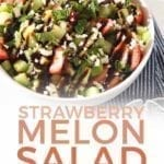 Pinterest graphic for Strawberry Melon Salad, featuring a close up of the salad