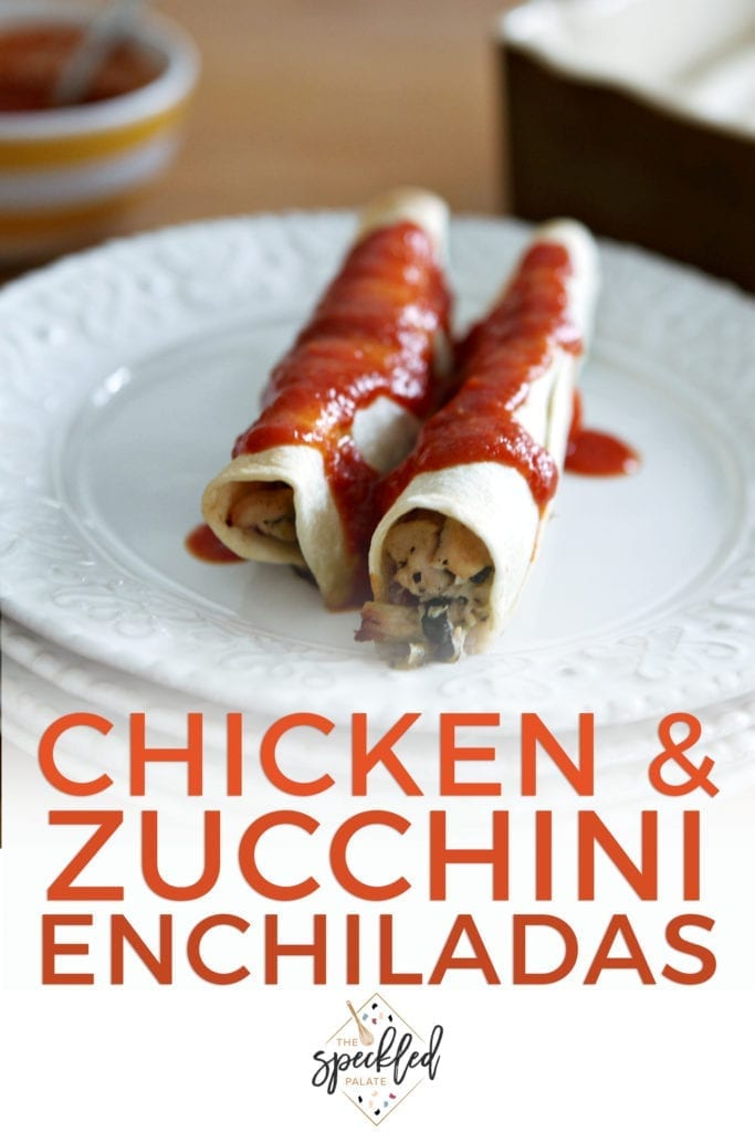 Pinterest image of Chicken and Zucchini Enchiladas, featuring a side shot of the enchiladas, covered in sauce