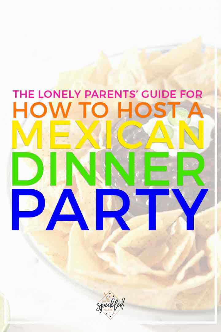 Pinterest image for How to Host a Mexican Dinner Party, featuring bright text overlaid on chips and dip