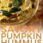 Close up of Savory Pumpkin Hummus, with Pinterest text