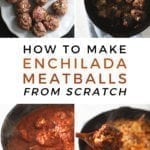 Collage showing how to make Enchilada meatballs, with Pinterest text
