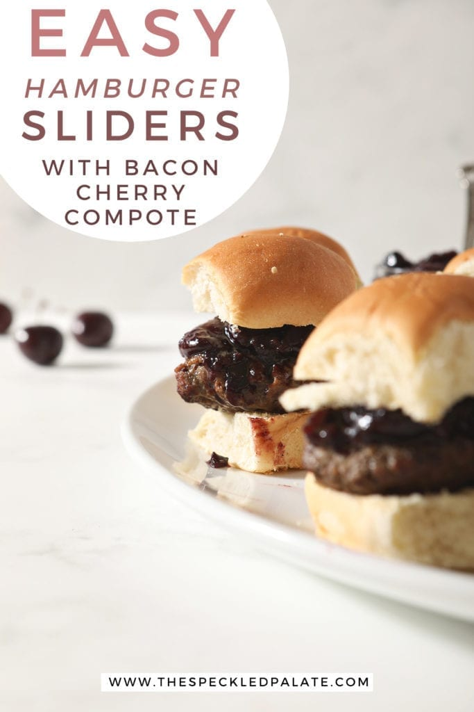 "Hamburger sliders with Bacon Cherry Compote sit on a white platter before serving with text ""Easy hamburger sliders with bacon cherry compote"""