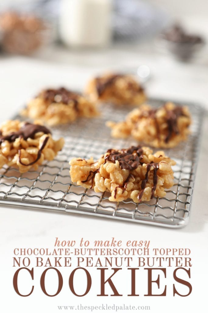 "Chocolate Peanut Butter No Bake Cookies sit on a silver grate on a marble surface before eating with the text ""how to make easy chocolate butterscotch topped no bake peanut butter cookies"""