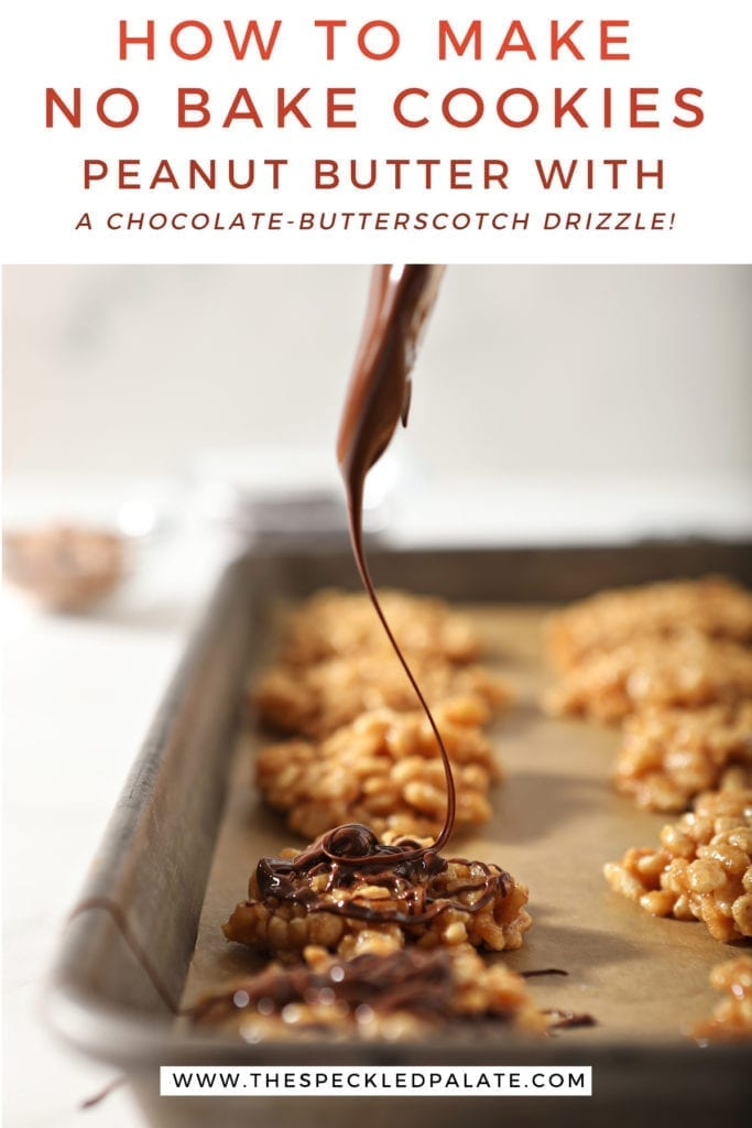 "A chocolate-butterscotch mixture is drizzled on top of no bake cookies with text ""how to make no bake cookies peanut butter with a chocolate-butterscotch drizzle"""