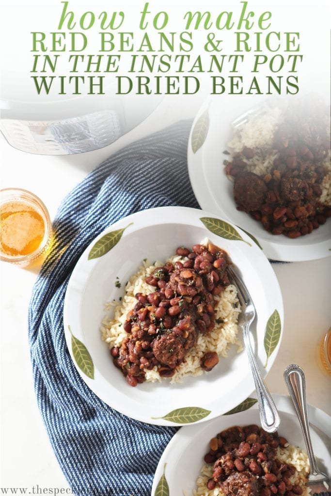Overhead of three white bowls holding Instant Pot Red Beans and Rice with the text 'how to make red beans and rice in the instant pot with dried beans'