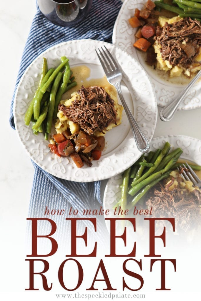 Three plates hold shredded slow cooker pot roast with mashed potatoes, steamed green beans and slow cooked veggies from above with the text 'how to make the best beef roast'