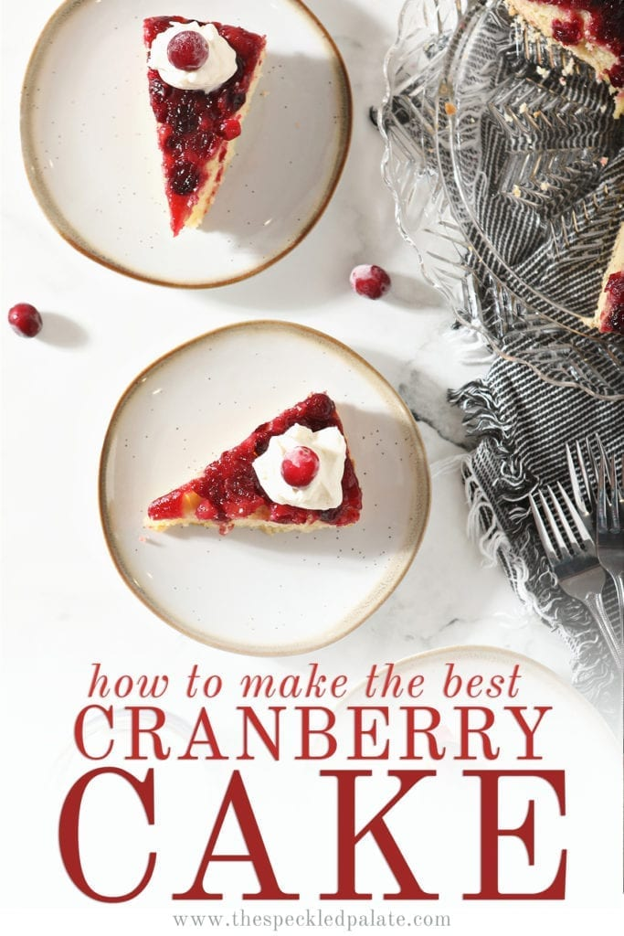 Overhead of two plates holding slices of Upside Down Cranberry Cake with the text 'how to make the best cranberry cake'