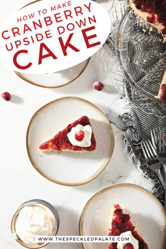Overhead of three plates holding slices of Cranberry Cake with the text 'how to make cranberry upside down cake'