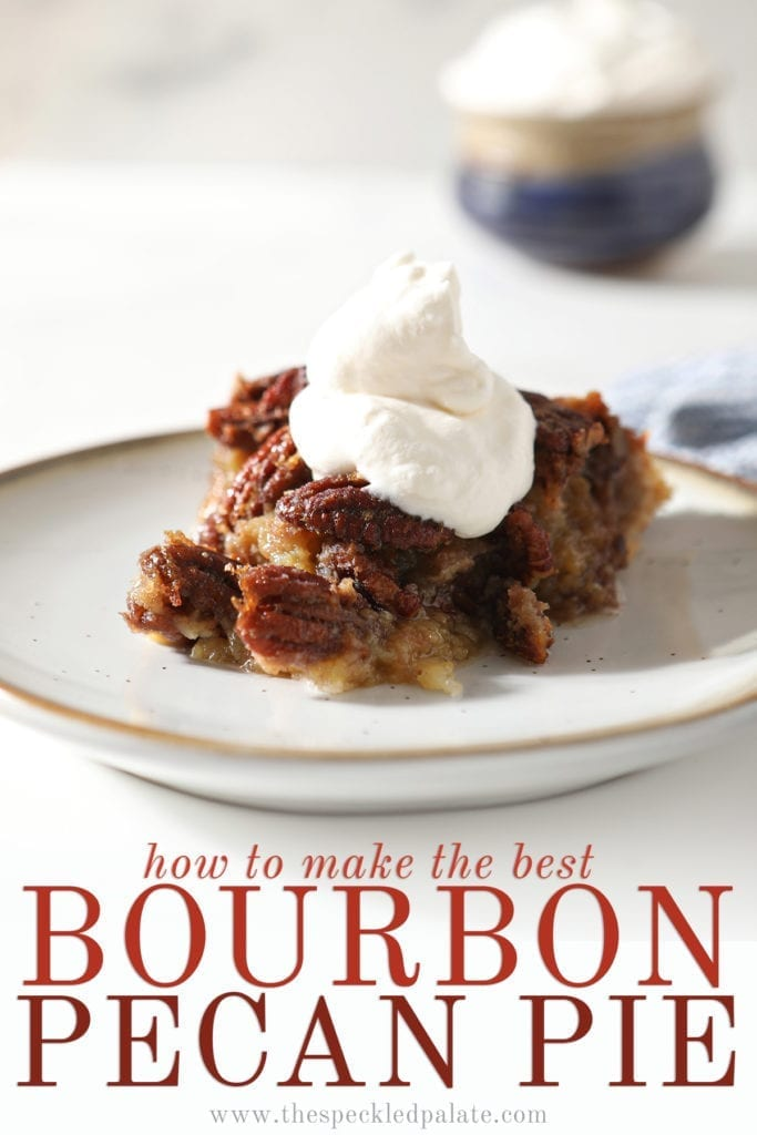 Close up of a slice of Bourbon Pecan Pie with whipped cream on top with the text 'how to make the best bourbon pecan pie'