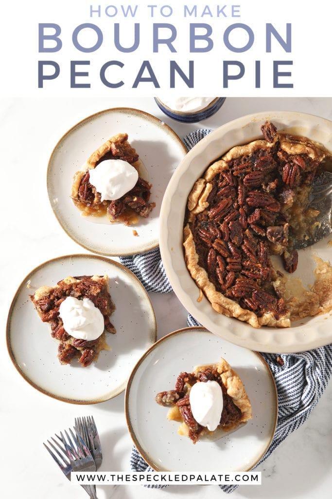 Three slices of Bourbon Pecan Pie sit on white plates next to the rest of the pie, a bowl of whipped cream and forks with the text 'how to make bourbon pecan pie'