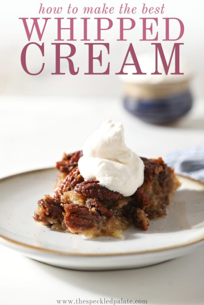 Close up of a slice of Bourbon Pecan Pie with whipped cream on top with the text 'how to make the best whipped cream'
