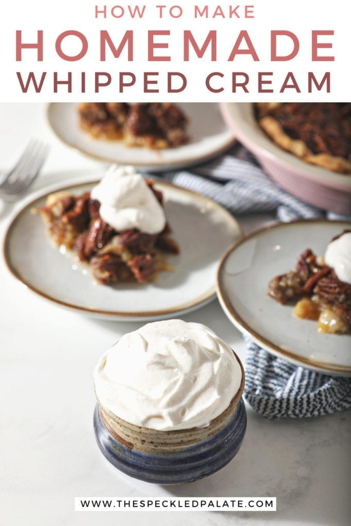 A blue pottery bowl holding a serving of homemade sweetened whipped cream next to three plates holding slices of pecan pie with the text 'how to make homemade whipped cream'