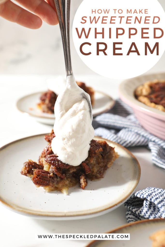 Whipped cream is dolloped onto a slice of pie with the text 'how to make sweetened whipped cream'