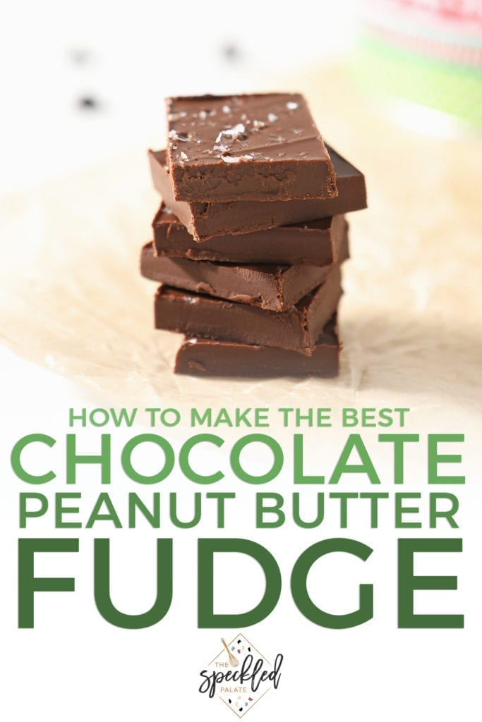 A stack of Peanut Butter Chocolate Fudge on parchment with the text 'how to make the best chocolate peanut butter fudge'