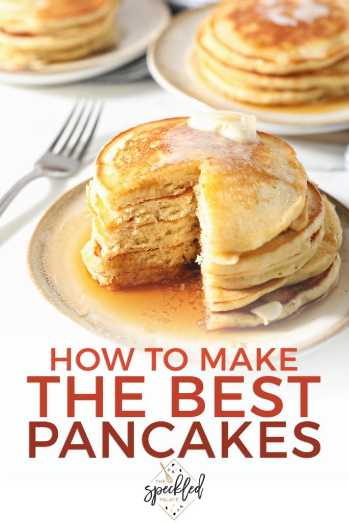 A stack of old fashioned homemade pancakes on a white plate with syrup and butter with a wedge cut out of it with the text 'how to make the best pancakes'