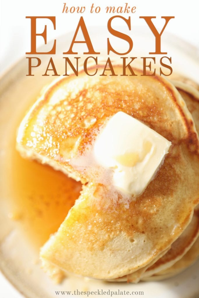 Close up of a stack of pancakes, with a wedge cut out of it, with butter and syrup on top with the text 'how to make easy pancakes'