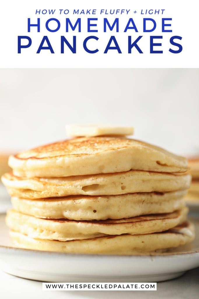 Close up of a stack of pancakes on a plate with the text 'how to make fluffy + light homemade pancakes'