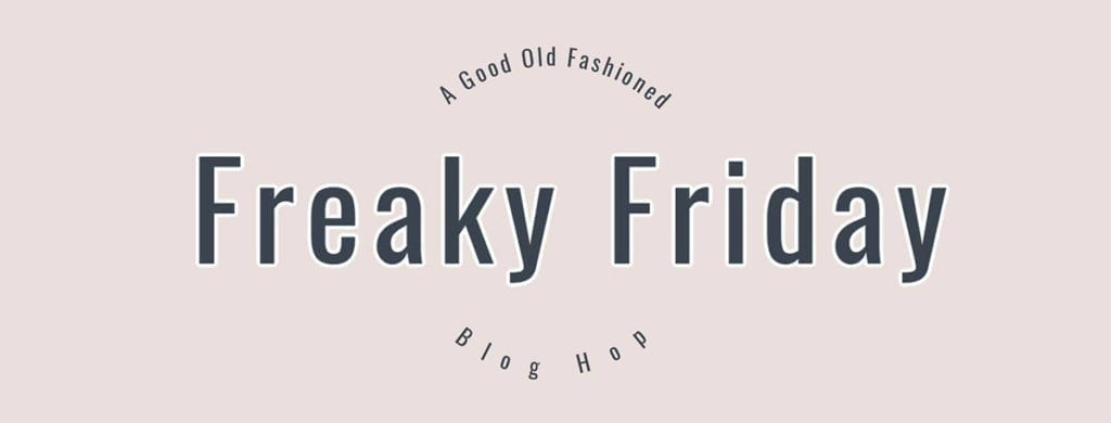 Pink banner with the words 'Freaky Friday: a good old-fashioned blog hop'