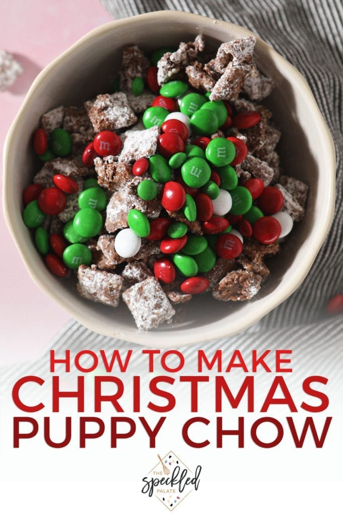 A bowl holding Reindeer Chow with green and red chocolate-coated candies with the text 'how to make christmas puppy chow'