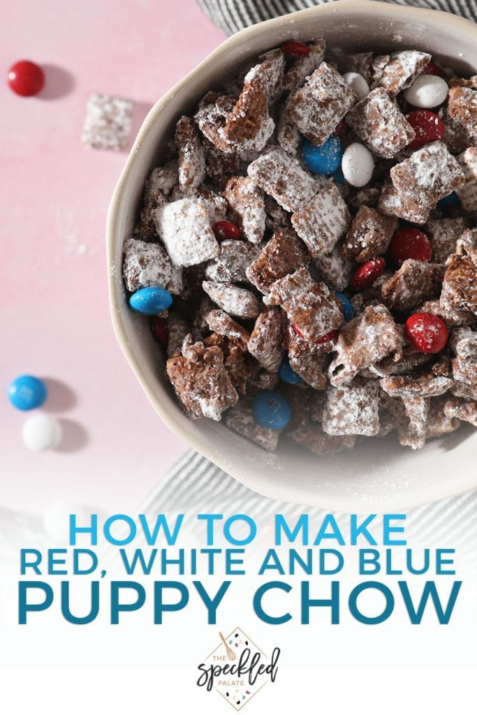 A bowl holding Puppy Chow with red, white and blue chocolate-coated candies with the text 'how to make red, white and blue puppy chow'