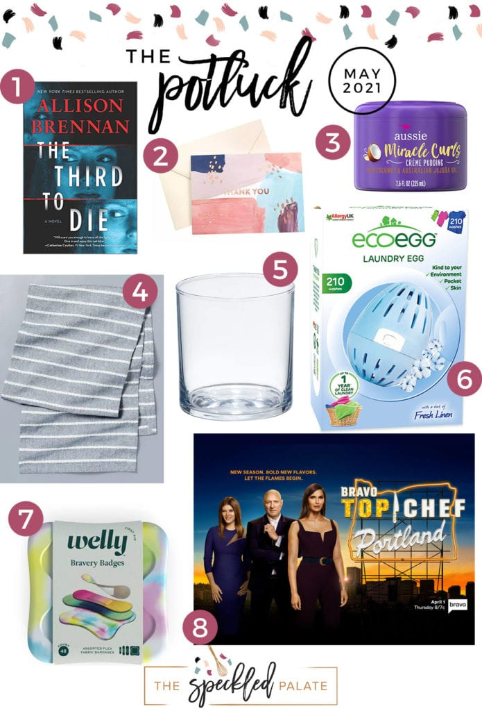Collage of eight products on May 2021's love list Continuing the monthly tradition, The Speckled Palate's The Potluck: May 2021 includes a book, household products and more. #lovelist #speckledpalate