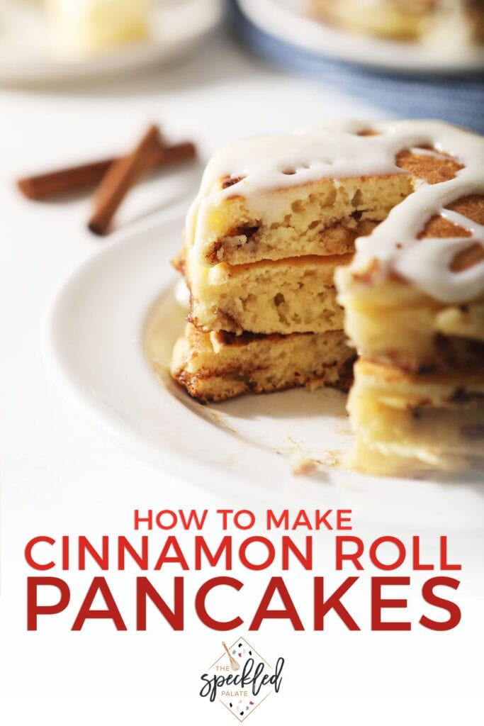 A cut-into stack of pancakes with the text how to make cinnamon roll pancakes