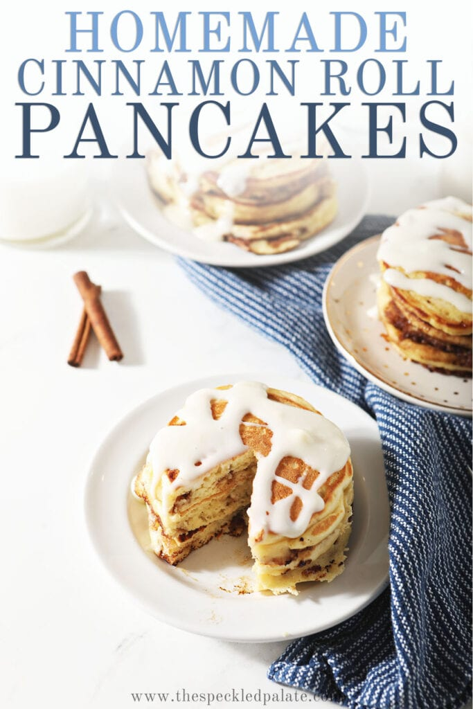 Three plates of pancakes with cream cheese glaze with the text homemade cinnamon roll pancakes