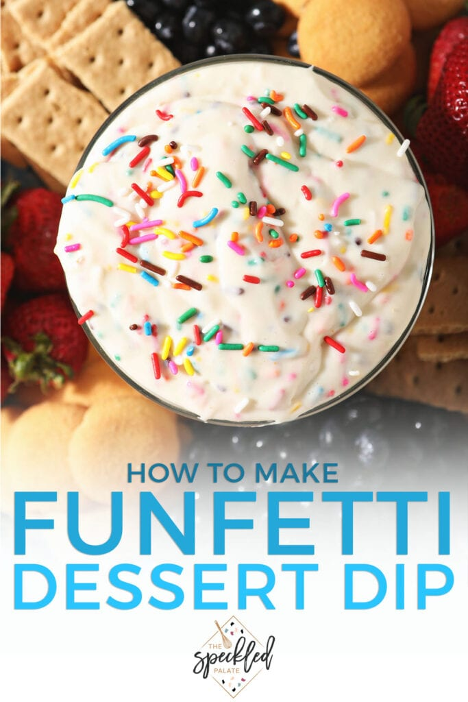 Sprinkle Dessert Dip in a bowl next to crackers and fruit with the text how to make funfetti dessert dip
