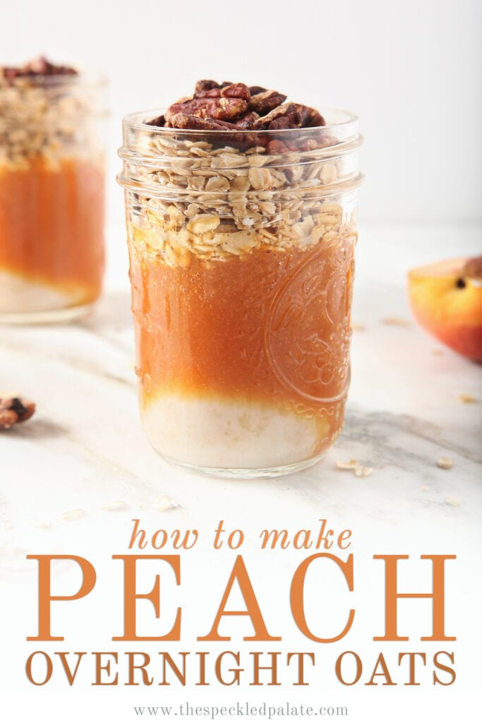 A jar of vegan overnight oats with the text how to make peach overnight oats