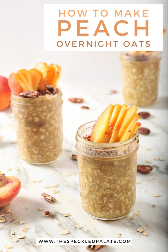 Three jars with peach slices and toasted pecan garnishes with the text how to make peach overnight oats