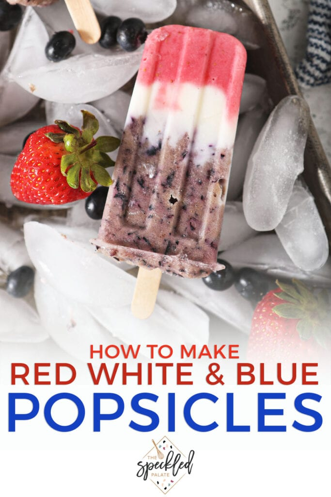 A patriotic popsicle on ice with the text how to make red white and blue popsicles