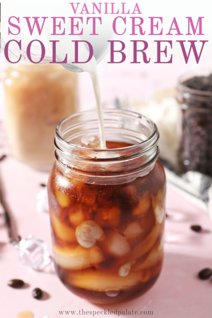 Cream pours into a glass of iced coffee with the text vanilla sweet cream cold brew