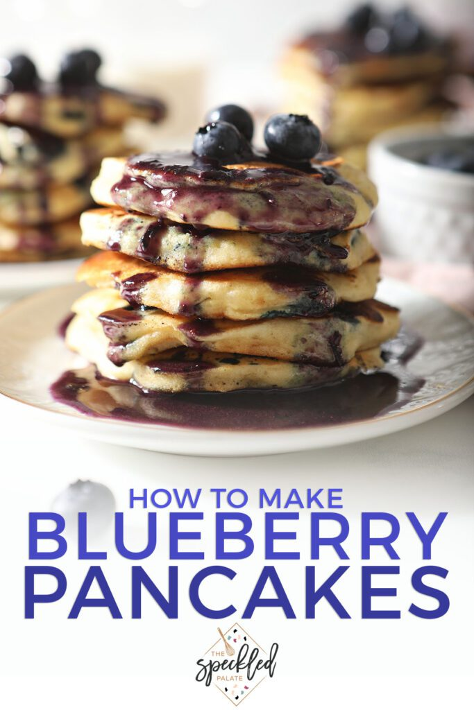 A stack of pancakes with blueberries and syrup with the text how to make blueberry pancakes