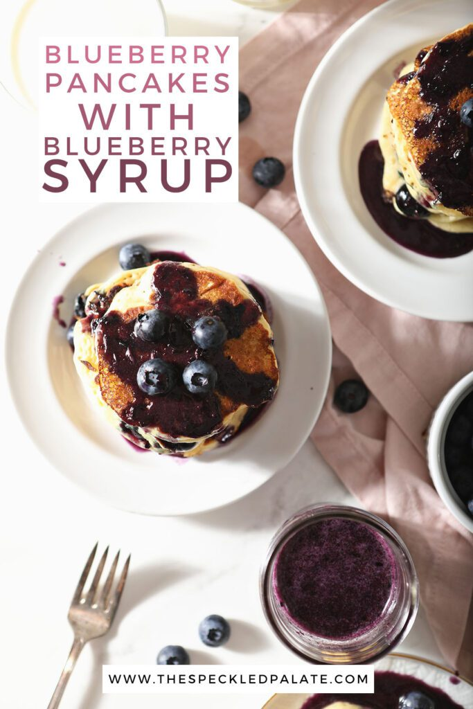 Plates hold pancakes topped with blueberries with the text blueberry pancakes with blueberry syrup
