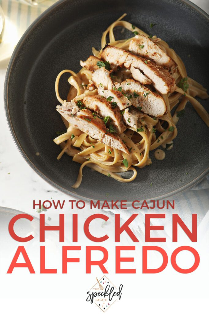 A bowl of pasta with chicken with the text how to make cajun chicken alfredo