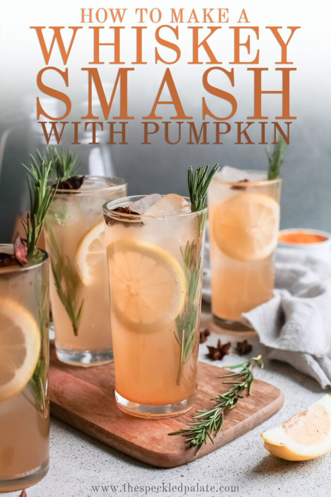 Glasses with orange liquid with the text how to make a whiskey smash with pumpkin