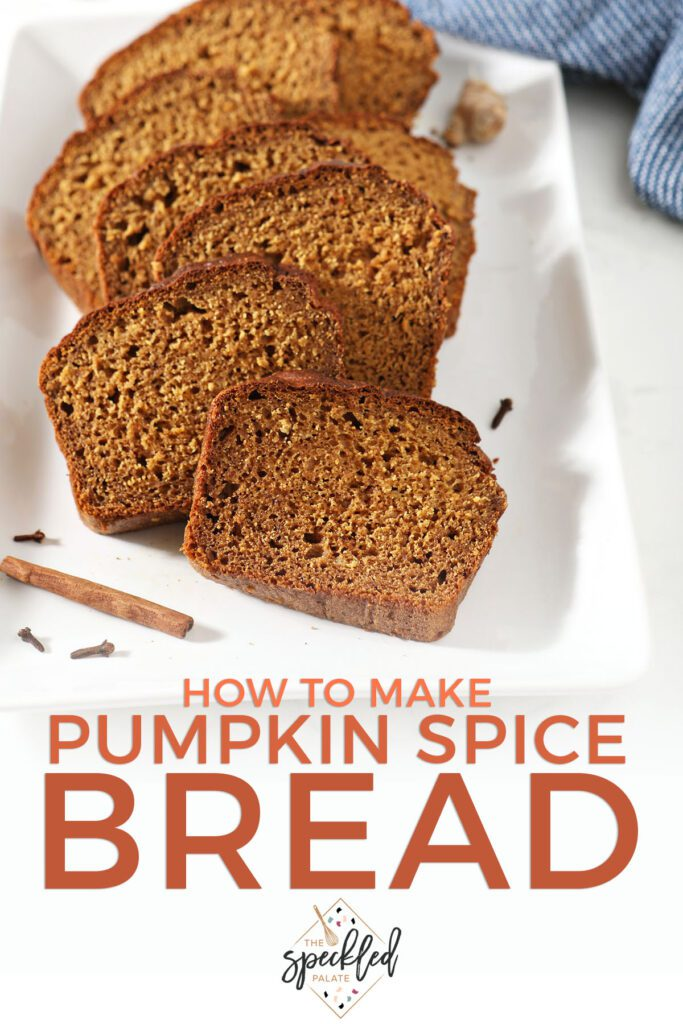 Slices of bread on a white plate with the text how to make pumpkin spice bread
