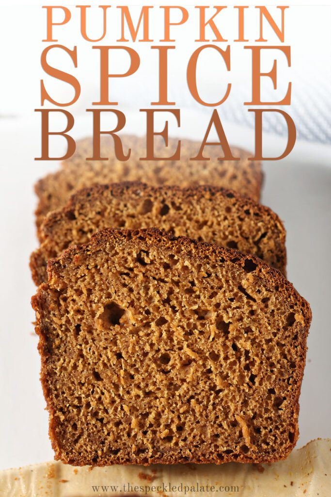Close up of slices of bread with the text pumpkin spice bread