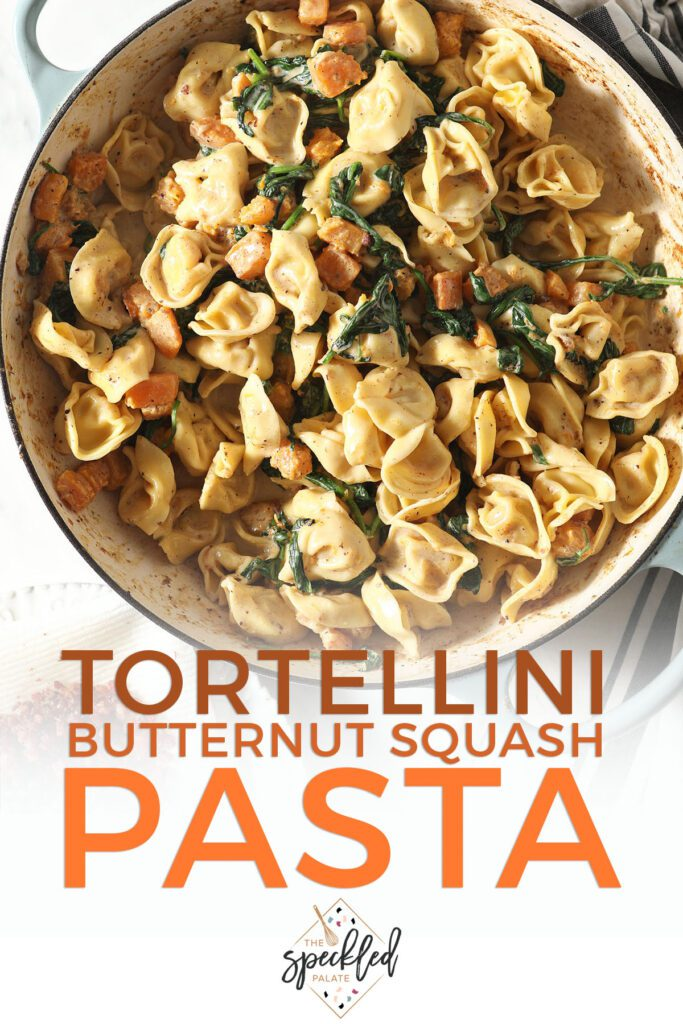 A pan full of pasta with the text tortellini butternut squash pasta